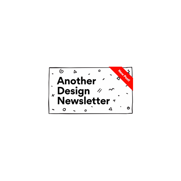Another Design Newsletter