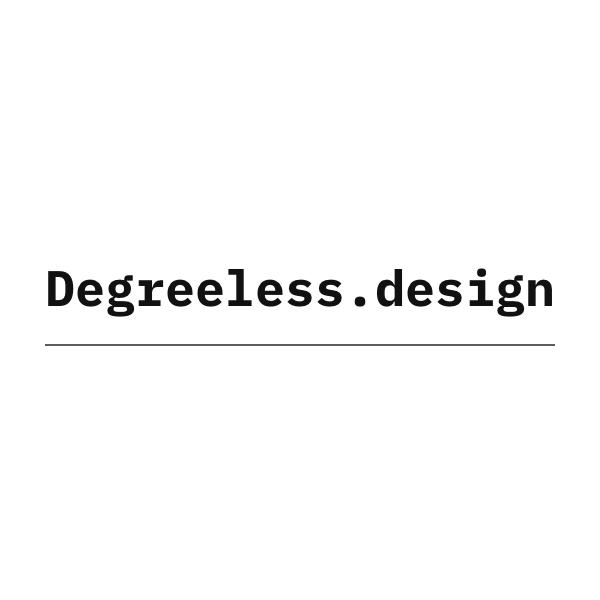 Degreeless Design
