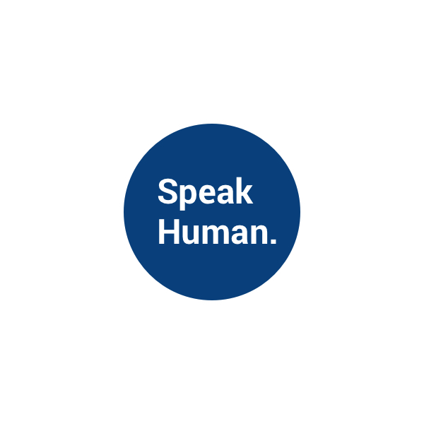 Speak Human.