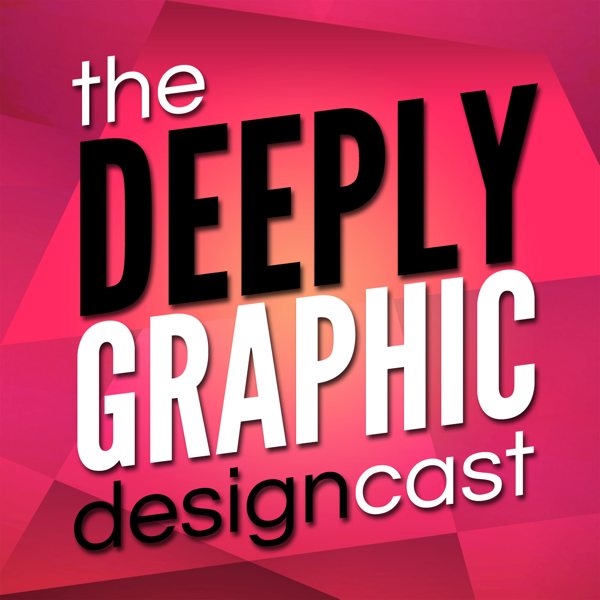 The Deeply Graphic DesignCast